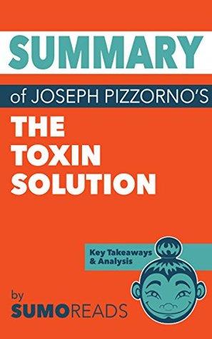Summary of Joseph Pizzorno's The Toxin Solution: Key Takeaways & Analysis