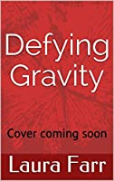 Defying Gravity (Healing Hearts Book 2)