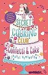 The Secret Cooking Club 2: Confetti & Cake