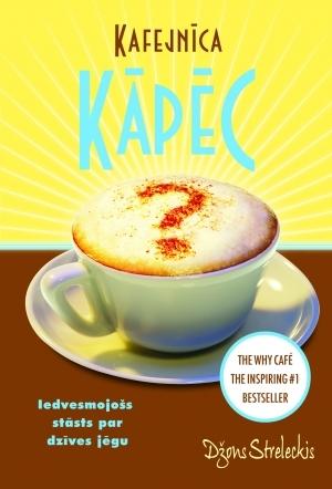 Kafejnīca Kāpēc by John P. Strelecky