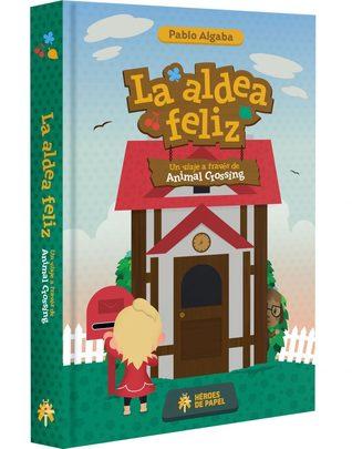 La aldea feliz - Un viaje a través de Animal Crossing by Pablo Algaba