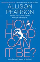 How Hard Can It Be? (Kate Reddy, #2)