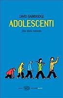 Adolescenti: Una storia naturale