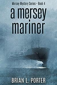 A Mersey Mariner (Mersey Murder Mysteries, #4)