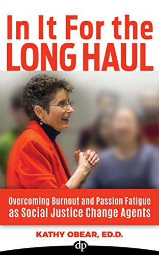 In It For the Long Haul Overcoming Burnout amp amp Passion Fatigue as Sociange Agents