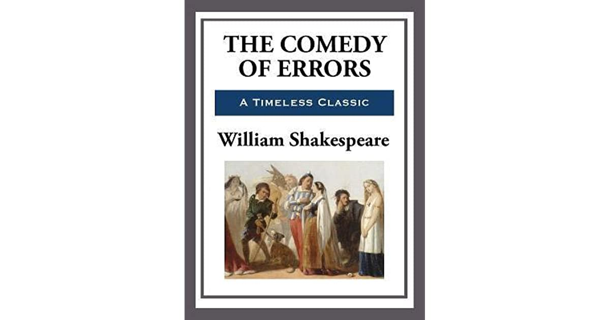 marriage stereotypes in the comedy of errors by william shakespeare An introduction to shakespeare's comedy though these all end with the prospect of a marriage that will redeem the errors of william shakespeare.