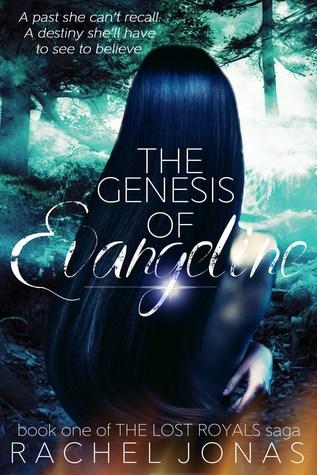 The Genesis of Evangeline (The Lost Royals Saga #1)