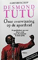 Onze overwinning op de apartheid. De geschiedenis van onze bittere strijd tegen discriminatie in Zuid-Afrika