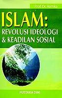 Islam: Revolusi Ideologi & Keadilan Sosial