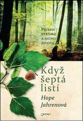 Když šeptá listí - Příběh stromů a mého života