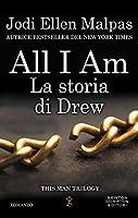 All I am. La storia di Drew