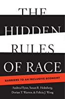 The Hidden Rules of Race: Barriers to an Inclusive Economy