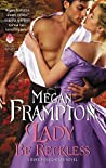 Lady Be Reckless (Duke's Daughters, #2)