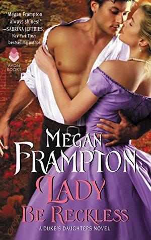 Lady Be Reckless by Megan Frampton