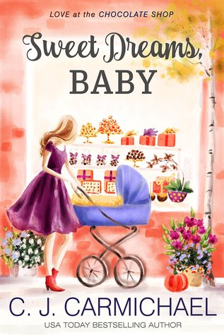 Sweet Dreams Baby (Love at the Chocolate Shop #12)