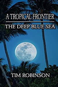 A Tropical Frontier: The Deep Blue Sea