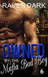 Owned by the Mafia Bad Boy 6 (Owned by the Mafia Bad Boy #6)