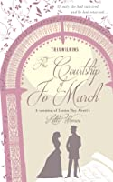 The Courtship of Jo March: A Variation of Louisa May Alcott's Little Women
