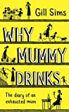 Why Mummy Drinks (Why Mummy, #1)