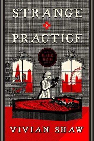 Strange Practice (Dr. Greta Helsing, #1)