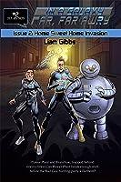In a Galaxy Far, Far AwRy book 2: Home Sweet Home Invasion