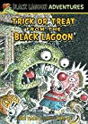 Trick or Treat from the Black Lagoon (Black Lagoon Adventures, #31)