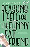 Reasons I Fell for the Funny Fat Friend