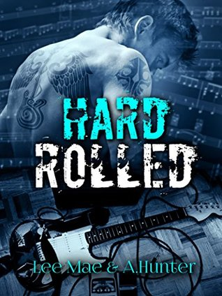 Hard Rolled (Rocked Book 2)