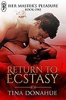 Return to Ecstasy: Her Master's Pleasure Book 1