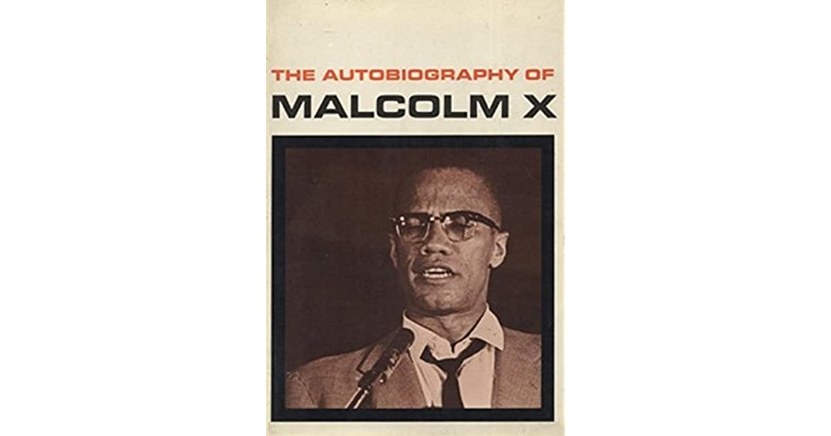 banning the autobiography of malcolm x The autobiography of malcolm x is the result of a collaboration between malcolm x and journalist alex haley over a period of several years, malcolm x told haley his life story in a series of lengthy interviews haley wrote down and arranged the material in the first person, and malcolm x edited and approved every chapter.