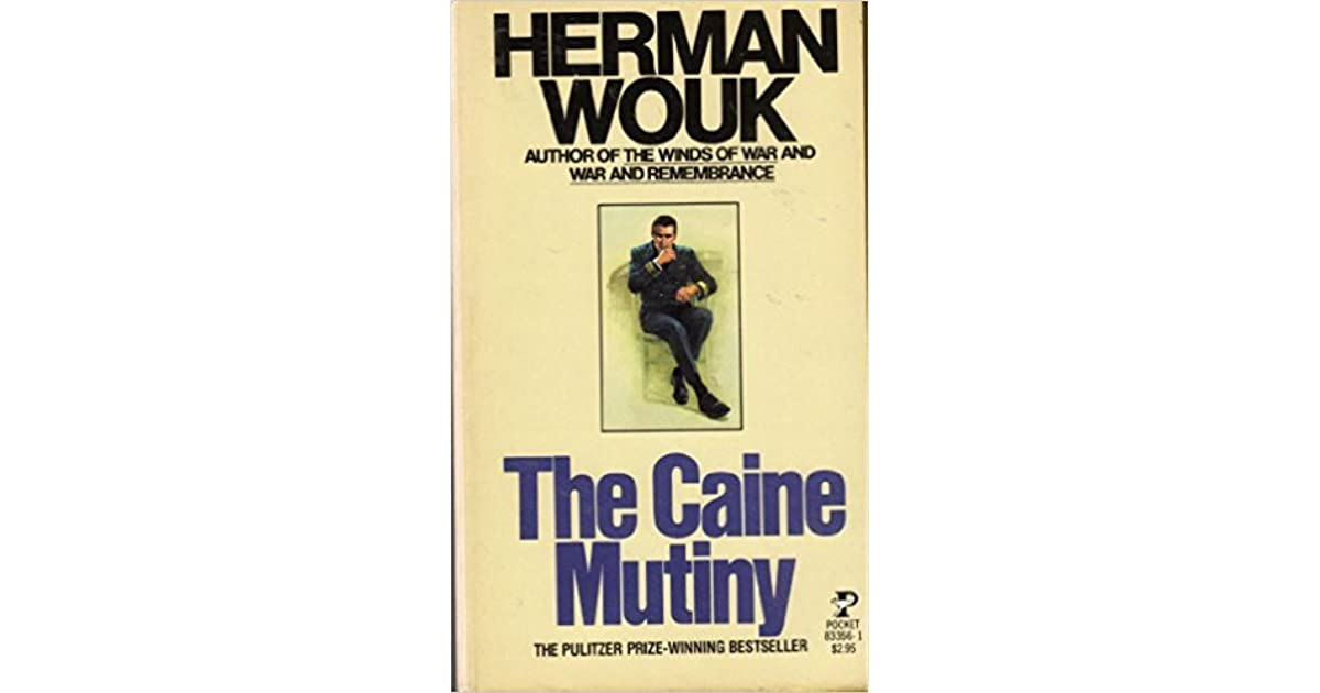 an analysis on the caine mutiny This page for herman wouk's the caine mutiny offers summary and analysis on themes, symbols, and other literary devices found in the text explore course hero's library of literature materials, including documents and q&a pairs.
