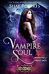 Vampire Soul: A Heartblaze Novel (Emma's Saga #1)