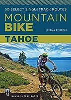 Mountain Bike: Tahoe: 50 Select Singletrack Routes