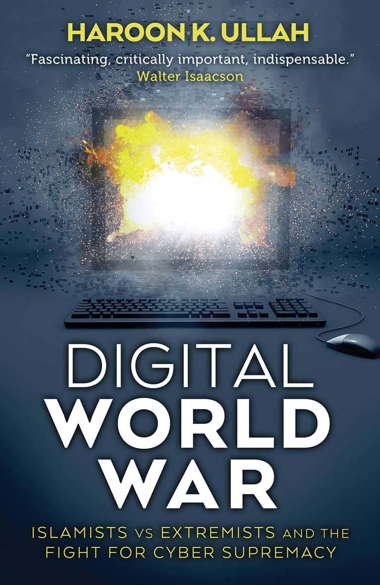 Digital World War Islamists, Extremists, and the Fight for Cyber Supremacy
