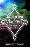 Diamond Marked: The Tale of El'Anret (Complete Series)