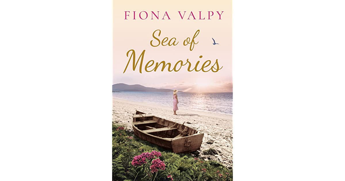 Memories Of The Sea: Sea Of Memories By Fiona Valpy