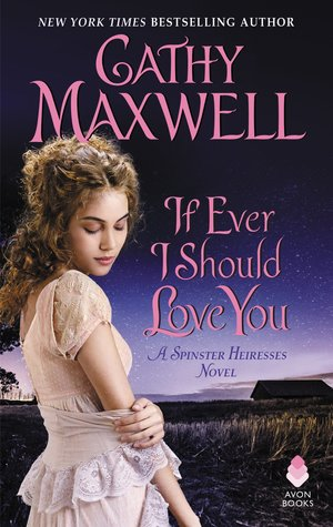 If Ever I Should Love You (Spinster Heiresses, #1)