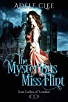 The Mysterious Miss Flint (Lost Ladies of London, #1)