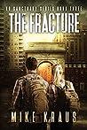 The Fracture (No Sanctuary, #3)