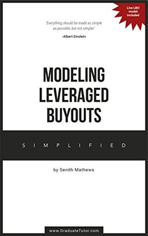 Modeling Leveraged Buyouts ~ Simplified