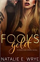Fool's Gold (Kisses and Crimes, #1)