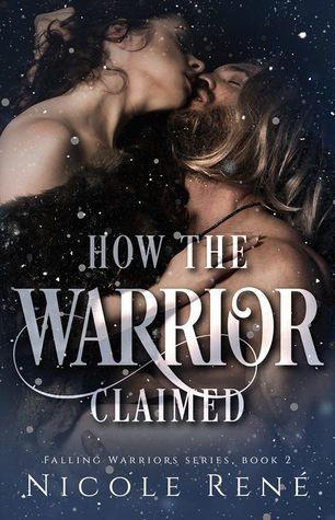 How The Warrior Claimed by Nicole René