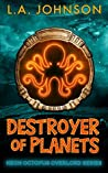 Destroyer of Planets (Neon Octopus Overlord #1)