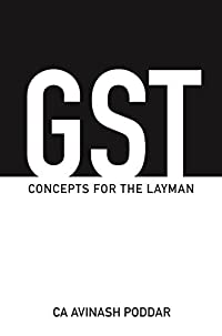 GST: CONCEPTS FOR THE LAYMAN