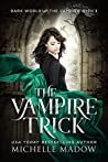 The Vampire Trick (Dark World: The Vampire Wish #3)