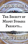 The Society of Misfit Stories Presents: Rolling Reality
