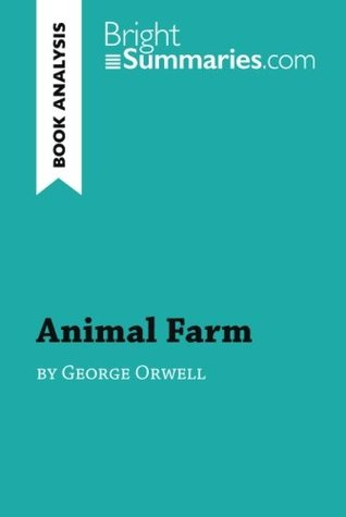Animal Farm By George Orwell Book Analysis Summary Analysis And Reading Guide By Bright Summaries