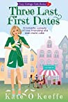Three Last First Dates (Cozy Cottage Café, #3)