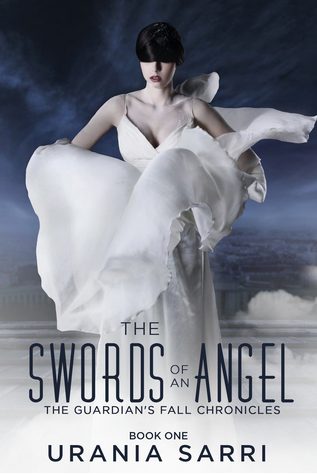 The Swords Of An Angel (The Guardian's Fall Chronicles, #1)