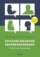 Psychologische gespreksvoering. Een basis voor hulpverlening